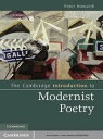 The Cambridge Introduction to Modernist Poetry【電子書籍】 Peter Howarth