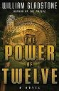 The Power of TwelveA Novel【電子書籍】[ William Gladstone ]