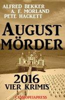 August-M���rder 2016: Vier Krimis