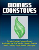 Biomass Cookstoves Technical Meeting: Summary Report - Combustion and Heat Transfer, Materials, Controls, Se��