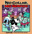 No Collar, No ServiceA Pooch Cafe Collection【電子書籍】[ Paul Gilligan ]