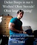 Dicker Bizeps in nur 6 Wochen! Ohne Steroide! Ohne langes Training! 100% pflanzliche Ern���hrung!