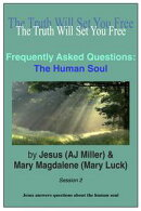 Frequently Asked Questions: The Human Soul Session 2