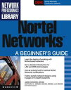 Nortel Networks: A Beginner's Guide【電子書籍】[ Edwards