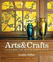 Miller's Arts & CraftsLiving with the Arts & Crafts Style