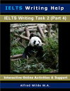 IELTS Writing Help. IELTS Writing Task 2. (Part 2) Interactive Online Activities Support.【電子書籍】 Alfred Wilde M.A.
