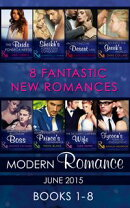 Modern Romance June 2015 Books 1-8: The Bride Fonseca Needs / Sheikh's Forbidden Conquest / Protecting the D��