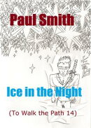 Ice in the Night (To Walk the Path 14)