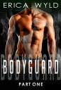 BODYGUARD: Part One【電子書籍】[ Erica Wyld ]