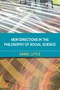 ショッピングf-05d New Directions in the Philosophy of Social Science【電子書籍】[ Daniel Little ]