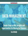 Data Management - Simple Steps to Win, Insights and Opportunities for Maxing Out Success【電子書籍】[ Gerard Blokdijk ]