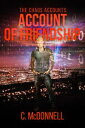 The Chaos Accounts #3: Account of Friendship【電子書籍】[ C. McDonnell ]