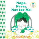Nope! Never! Not For Me!【電子書籍】[ Samantha Cotterill ]
