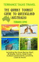 Terrance Talks Travel: The Quirky Tourist Guide to Queensland, Australia (Including the Great Barrier Reef, Cairns, Brisbane, ..