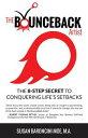 The BounceBack ArtistThe 8-Step Secret to Conquering Life's Setbacks【電子書籍】[ Susan Baroncini-Moe ]
