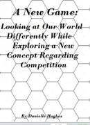 A New Game: Looking at Our World Differently While Exploring a New Concept Regarding Competition