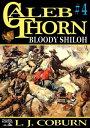 Caleb Thorn 4: Bloody Shiloh【電子書籍】[ L J Coburn ]