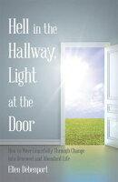Hell in the Hallway, Light at the Door