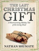 The Last Christmas Gift: A Heartwarming Holiday Tale of the Living Dead