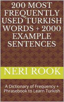200 Most Frequently Used Turkish Words + 2000 Example Sentences: A Dictionary of Frequency + Phrasebook to L��