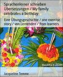 Sprachenlerner schrieben ���bersetzungen / My family celebrates a birthday