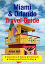 Miami & Orlando Travel GuideAttractions, Eating, D
