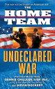 The Home Team: Undeclared War【電子書籍】[ Dennis Chalker ]