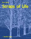 Scraps of Life【電子書籍】[ Denis Githinji ]