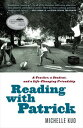Reading with PatrickA Teacher, a Student, and a Life-Changing Friendship【電子書籍】 Michelle Kuo