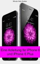 Eine Anleitung f���r iPhone 6 und iPhone 6 Plus