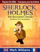 Sherlock Holmes re-told for children / adapt��� pour les enfants : The Engineer's Thumb / La Pouce De L��Ing��