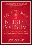 The Little Book of Bull's Eye Investing