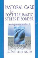 Pastoral Care for Post-Traumatic Stress Disorder