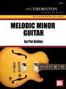 Melodic Minor Guitar【電子書籍】[ Pat Kelley ]