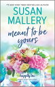 Meant to Be Yours【電子書籍】[ Susan Mallery ]
