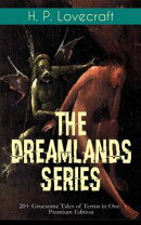 THE DREAMLANDS SERIES: 20+ Gruesome Tales of Terror in One Premium Edition