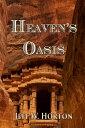 書, 雜誌, 漫畫 - Heaven's Oasis【電子書籍】[ Jeff W Horton ]