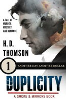 Duplicity: Another Day Another Dollar - Episode 1 - A Tale of Murder, Mystery and Romance