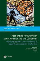Accounting For Growth In Latin America And The Caribbean: Improving Corporate Financial Reporting To Support��