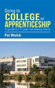 Going to College or ApprenticeshipA Guide for 17 Year Old Leaving Home.【電子書籍】[ Pat Walsh ]