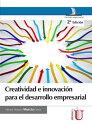 Creatividad e innovaci?nPara el desarrollo empresarial 2da edic.【電子書籍】[ H?ctor Horacio Murcia Cabra ]