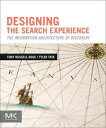 Designing the Search Experience The Information Architecture of Discovery【電子書籍】 Tony Russell-Rose