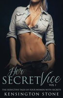 Her Secret Vice Vol. 1: The Lustful Tales Of 4 Women With Secrets