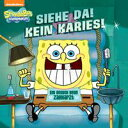 Siehe Da! Kein Karies! Ein Besuch beim Zahnarzt (SpongeBob SquarePants)【電子書籍】[ Nickelodeon Publishing ]