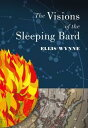 The Visions of the Sleeping Bard【電子書籍】[ Ellis Wynne ]