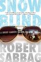 SnowblindA Brief Career in the Cocaine Trade【電子書籍】[ Robert Sabbag ]