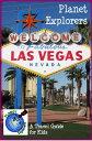 Planet Explorers Las Vegas: A Travel Guide for Kid