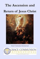 The Ascension and Return of Jesus Christ
