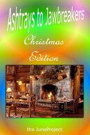 Ashtrays to Jawbreakers: Christmas Edition