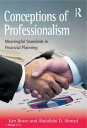 Conceptions of ProfessionalismMeaningful Standards in Financial Planning【電子書籍】[ Ken Bruce ]